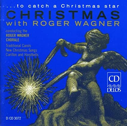 Christmas with Roger Wagner: To Catch a Christmas Star