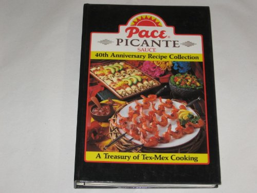 Pace Picante Sauce: 40th Anniversary Recipe Collection; a Treasury of Tex-mex -
