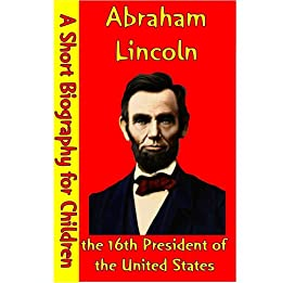 Abraham Lincoln United States 16th President Biography