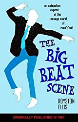Big Beat Scene: An Outspoken Expose of the Teenage World of Rock'n'roll