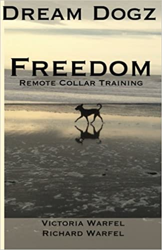 Freedom: Remote Collar Training by Victoria Warfel (2013-12-13)