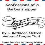 Confessions of a Barbershopper | L. Kathleen Nelzen