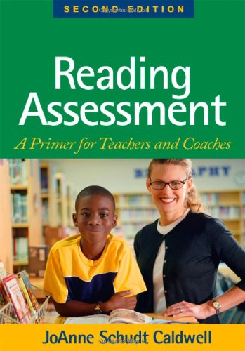 Reading Assessment, Second Edition: A Primer for Teachers...