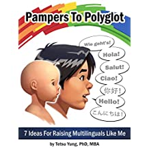 Pampers To Polyglot: 7 Ideas For Raising Multilinguals Like Me