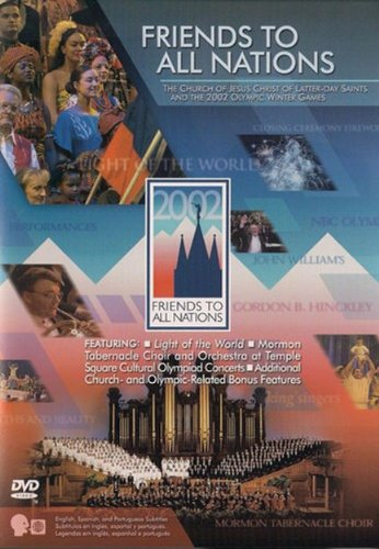 Friends to All Nations: The Church of Jesus Christ of Latter-day Saints and the 2002 Winter Olympic - Olympic Games 2002 Winter