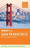 Fodor's San Francisco: with the Best of Napa & Sonoma (Full-color Travel Guide, Band 28)