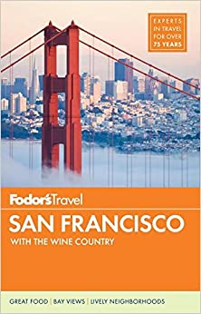 Fodor's San Francisco: With the Best of Napa & Sonoma (Fodor's Full-Color Gold Guides)