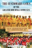 img - for The Customary Laws of the Greater Bor Dinka Community: Legal and Basic Rules for Self-Administration, 2017 book / textbook / text book