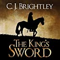 The King's Sword: Erdemen Honor Audiobook by C. J. Brightley Narrated by Timothy Grader II
