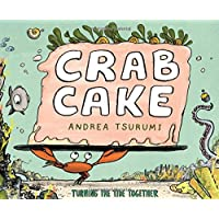 Crab Cake: Turning the Tide Together
