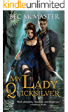 My Lady Quicksilver (London Steampunk Book 3)