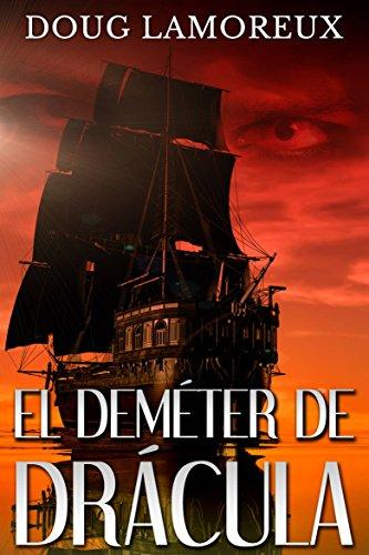 El Deméter de Drácula (Spanish Edition) by [Lamoreux, Doug]