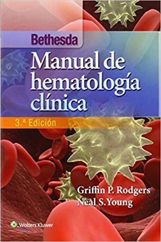 Bethesda. Manual de hematología clínica (Spanish Edition) (Spanish) Third Edition