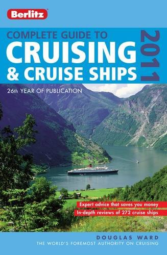 Berlitz: Complete Guide to Cruising & Cruise Ships 2011 (BERLITZ COMPLETE GUIDE TO CRUISING AND CRUISE SHIPS)