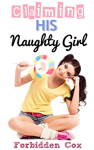 Claiming His Naughty Girl - ABDL Age Play Romance (His Naughty Little Girl Book 2)