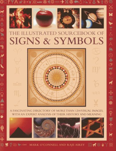 The Illustrated Sourcebook Of Signs & Symbols: A fascinated directory of more than 1200 visual images, with an expert analysis of their history and meaning pdf