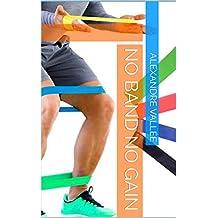 No band no gain (livre de musculation avec élastiques): Petit guide (French Edition)