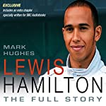 Lewis Hamilton: The Full Story | Mark Hughes