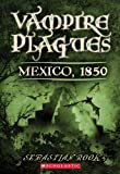 img - for Mexico, 1850 (Turtleback School & Library Binding Edition) (Vampire Plagues (Pb)) book / textbook / text book