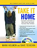 Take It Home: Inspiration and Events to Help Parents Spiritually Transform Their Children