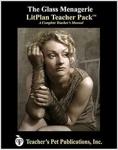 The Glass Menagerie LitPlan - A Novel Unit Teacher Guide