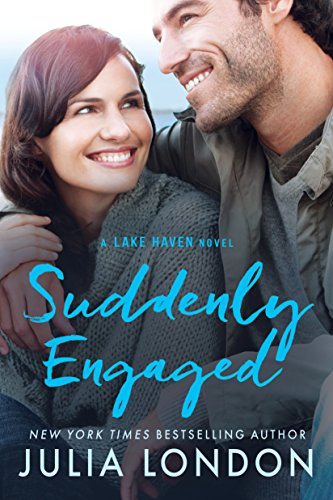 Suddenly Engaged (A Lake Haven Novel Book 3) by [London, Julia]