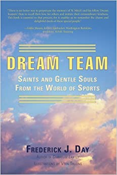Book Dream Team: Saints and Gentle Souls From the World of Sports by Day, Frederick (November 21, 2007)