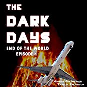 The Dark Days: End of the World: The Dark Days, Book 1 | Taylor Anderson, Ginger Gelsheimer