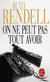On ne peut pas tout avoir par Rendell