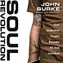 Soul Revolution: How Imperfect People Become All God Intended Audiobook by John Burke Narrated by Adam Black