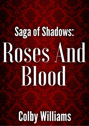 Roses and Blood (Saga of Shadows Book 1)