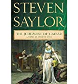The Judgment of Caesar: A Novel of Ancient Rome Saylor, Steven ( Author ) Jan-03-2012 Paperback