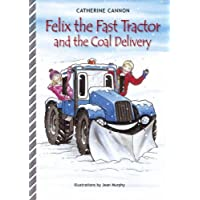 Felix and the Coal Delivery (Felix the Fast Tractor) by A. Catherine Cannon (2004-11-06)