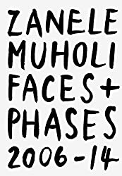 Faces and Phases 2006-2014 (Englisch) von Zanele Muholi