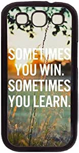 Sometimes You Win Sometimes You Learn Quote Theme Case for Samsung Galaxy S3 I9300 PC Material Black