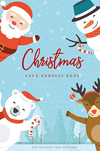 Christmas Card Address Book: Cute Santa Claus Cover, A Six-Year Card List Tracker for Holiday Christmas Cards You Send and Receive, Christmas Card ... Card Recorder & Address Book) (Volume 8) ()
