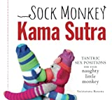 Sock Monkey Kama Sutra: Tantric Sex Positions for Your Naughty Little Monkey