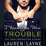 I Knew You Were Trouble   Lauren Layne
