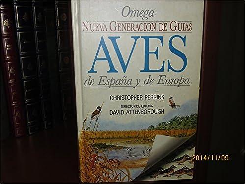 AVES DE ESPAÑA Y DE EUROPA: N.G.G. BIRDS BRIT. GUIAS DEL NATURALISTA: Amazon.es: PERRINS, CHRISTOPHER: Libros