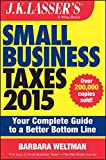 img - for J.K. Lasser's Small Business Taxes 2015: Your Complete Guide to a Better Bottom Line book / textbook / text book