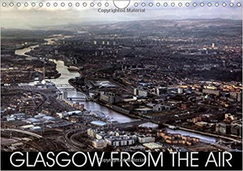 Glasgow from the Air 2017: Impressive Photographic Images of Glasgow Taken from the Air. (Calvendo Places)