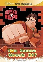 I'm Gonna Wreck It! (Disney Wreck-it Ralph) (Golden First Chapters)