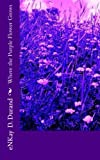 img - for Where the Purple Flower Grows book / textbook / text book