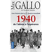 Une histoire de la 2de Guerre mondiale: 1940, de l'abîme à l'espérance