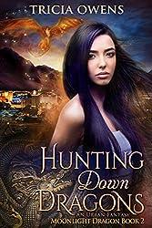 Hunting Down Dragons: an Urban Fantasy (Moonlight Dragon Book 2)