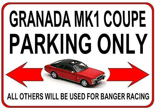 - Unoopler Granada Mk1 Coupe Parking Only Funny Metal Sign 12x16 Notice Classic Ford Car Plaque