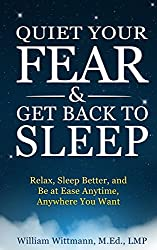 Quiet Your Fear & Get Back to Sleep: Relax, Sleep Better, and Be at Ease Anytime, Anywhere You Want