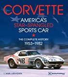 Corvette - America's Star-Spangled Sports Car: 1953-1982