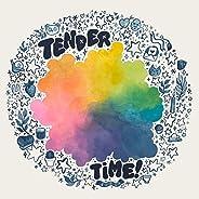 Tender Time!