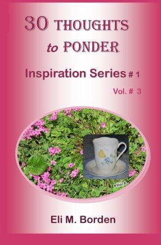 Download 30 Thoughts to Ponder: Inspiration Series  # 1.3 (Volume 3) pdf epub